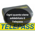 Ogni quanto viene addebitato il Telepass